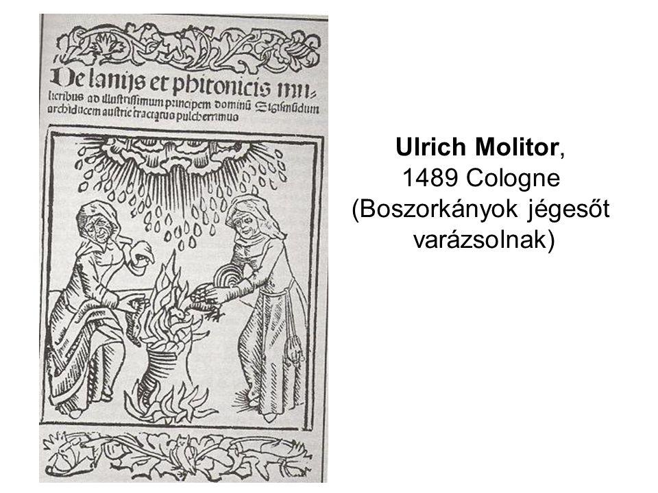 Ulrich Molitor, 1489 Cologne (Boszorkányok jégesőt varázsolnak)