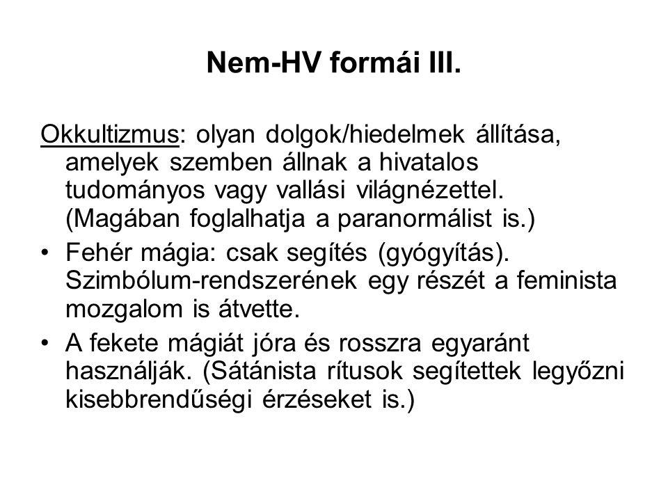 Nem-HV formái III.