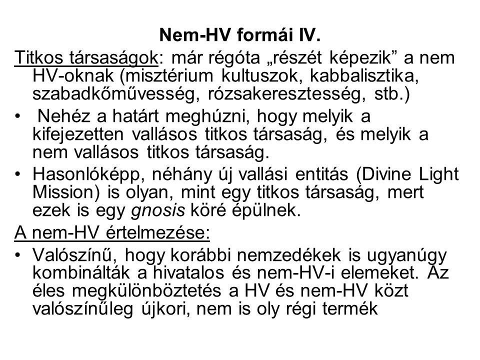 Nem-HV formái IV.