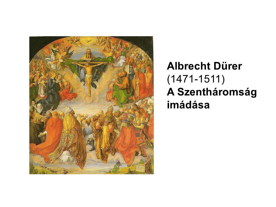 Albrecht Dürer (1471-1511) A Szentháromság imádása