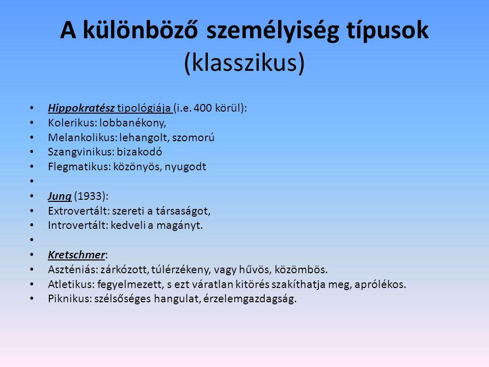 A különböző személyiség típusok (klasszikus) Hippokratész tipológiája (i.e.