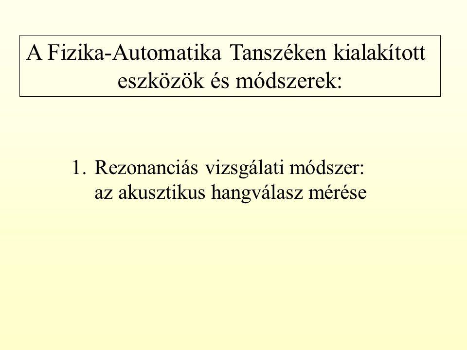 A Fizika-Automatika Tanszéken kialakított eszközök és módszerek: 3.