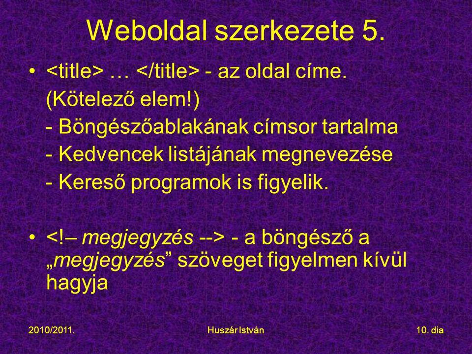 2010/2011.Huszár István10.dia Weboldal szerkezete 5.