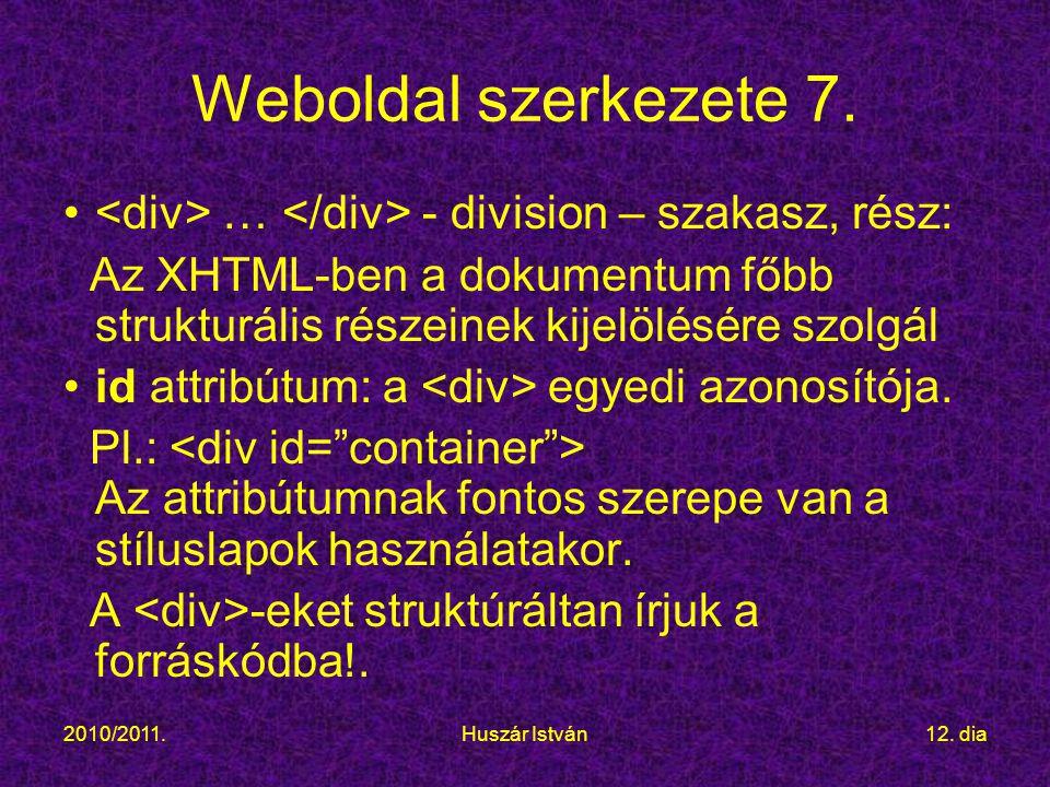 2010/2011.Huszár István12.dia Weboldal szerkezete 7.