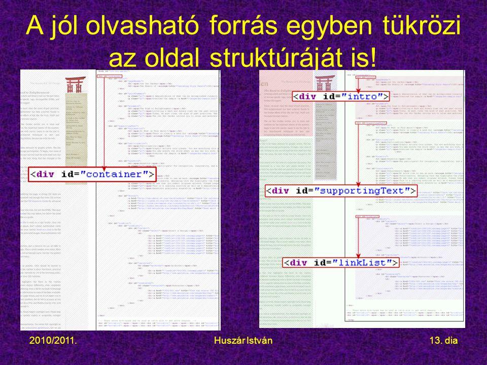 2010/2011.Huszár István13. dia A jól olvasható forrás egyben tükrözi az oldal struktúráját is!