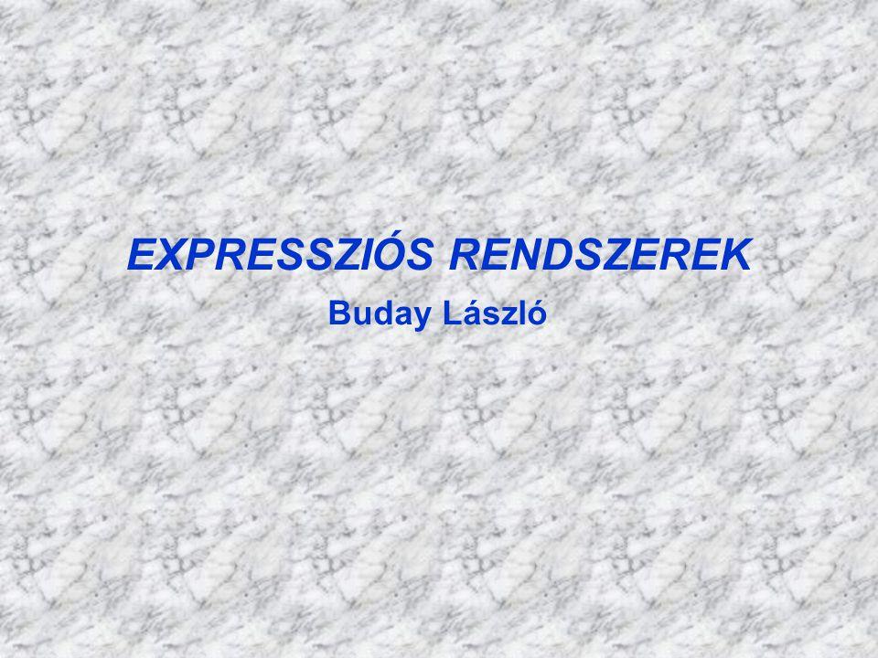 EXPRESSZIÓS RENDSZEREK Buday László