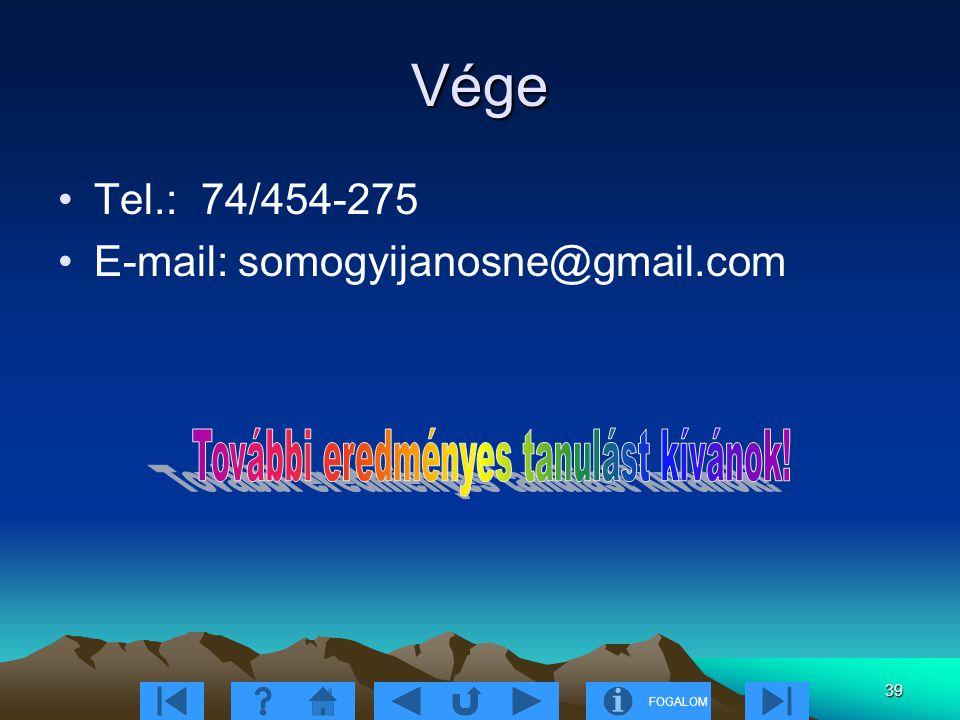 FOGALOM 39 Vége Tel.: 74/454-275 E-mail: somogyijanosne@gmail.com