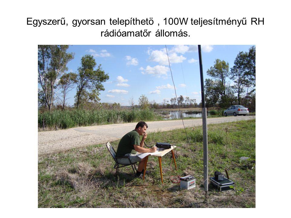 Egyszerű, gyorsan telepíthetö, 100W teljesítményű RH rádióamatőr állomás.