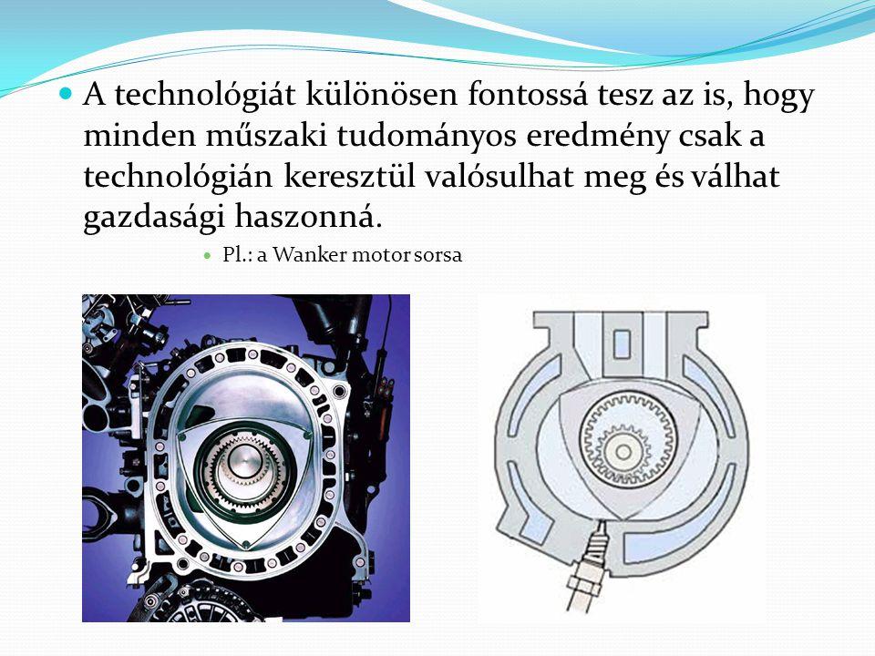 A technológiát különösen fontossá tesz az is, hogy minden műszaki tudományos eredmény csak a technológián keresztül valósulhat meg és válhat gazdasági