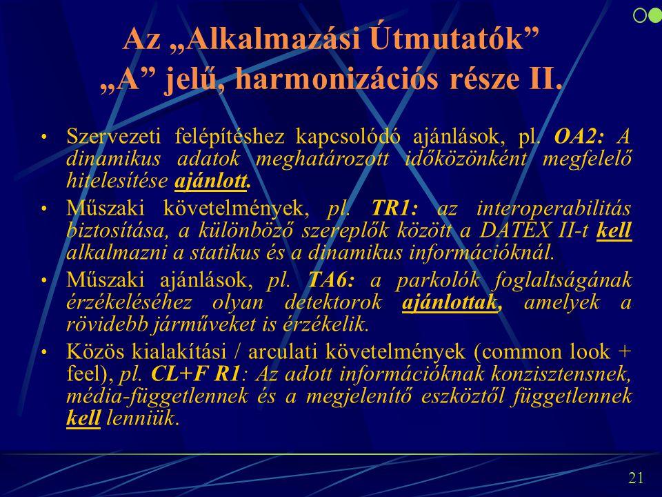 """21 Az """"Alkalmazási Útmutatók"""" """"A"""" jelű, harmonizációs része II. Szervezeti felépítéshez kapcsolódó ajánlások, pl. OA2: A dinamikus adatok meghatározot"""