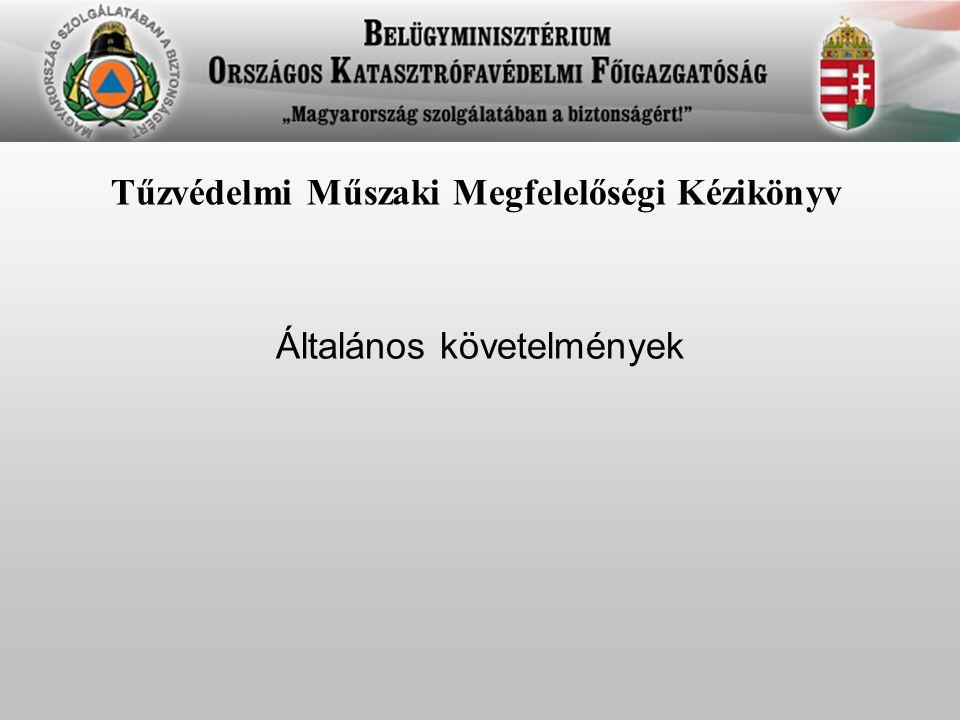 Tűzvédelmi Műszaki Megfelelőségi Kézikönyv Általános követelmények