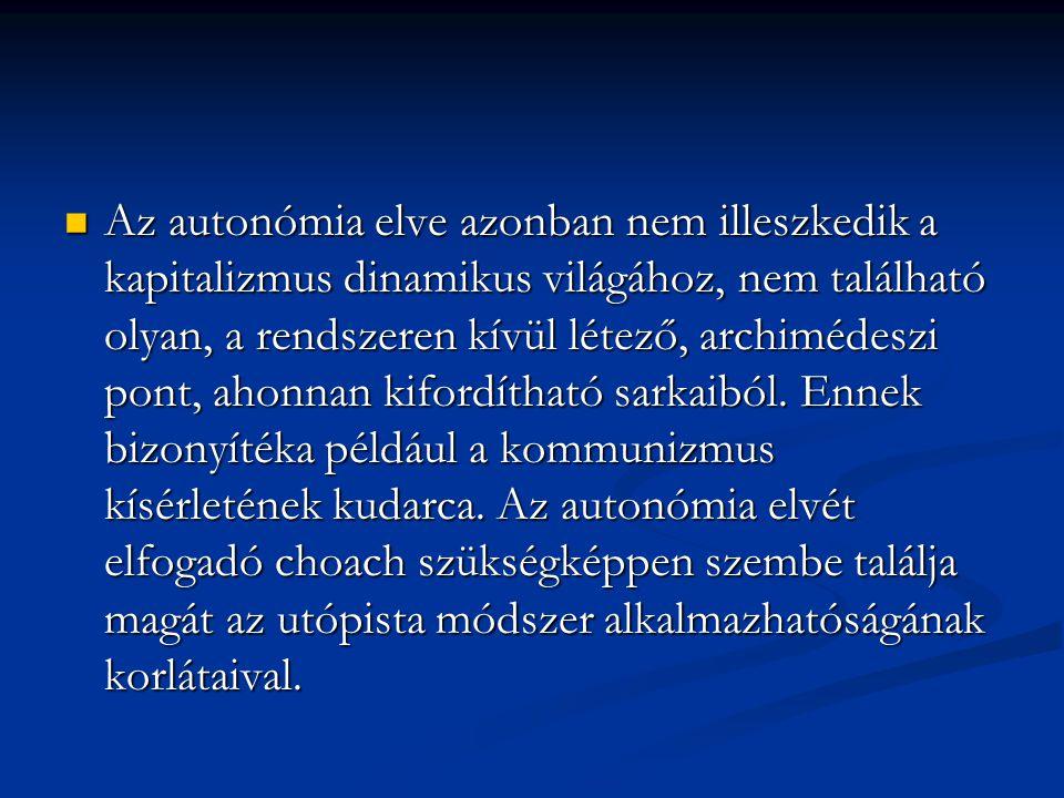 Az autonómia elve azonban nem illeszkedik a kapitalizmus dinamikus világához, nem található olyan, a rendszeren kívül létező, archimédeszi pont, ahonnan kifordítható sarkaiból.