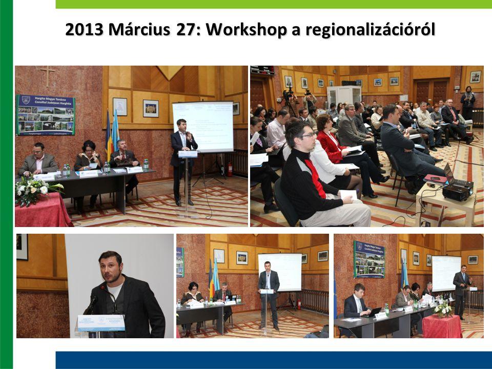 2013 Március 27: Workshop a regionalizációról