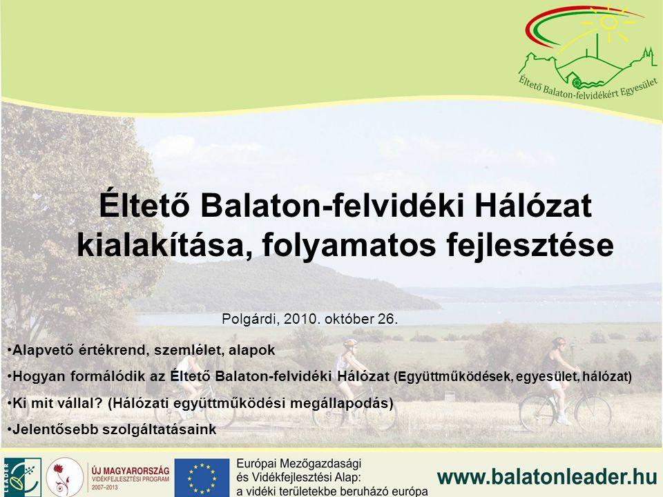 Éltető Balaton-felvidéki Hálózat kialakítása, folyamatos fejlesztése Polgárdi, 2010.