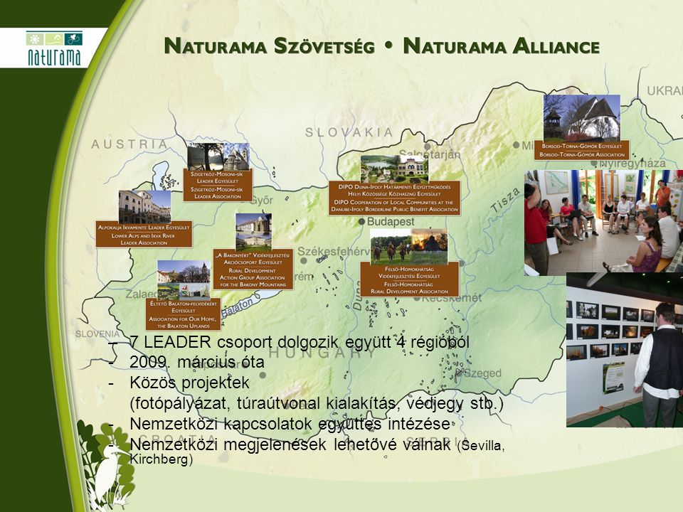 –7 LEADER csoport dolgozik együtt 4 régióból -2009.