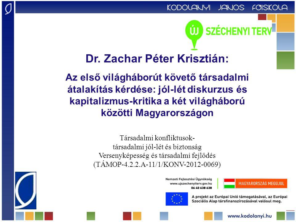 Dr. Zachar Péter Krisztián: Az első világháborút követő társadalmi átalakítás kérdése: jól-lét diskurzus és kapitalizmus-kritika a két világháború köz