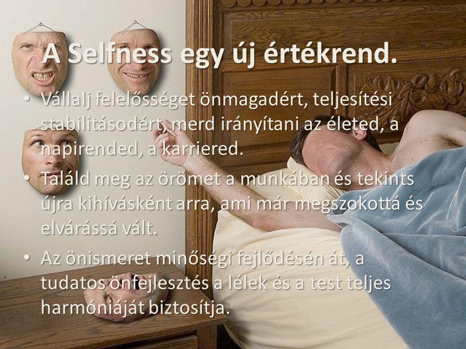 Hogyan hat a Selfness.