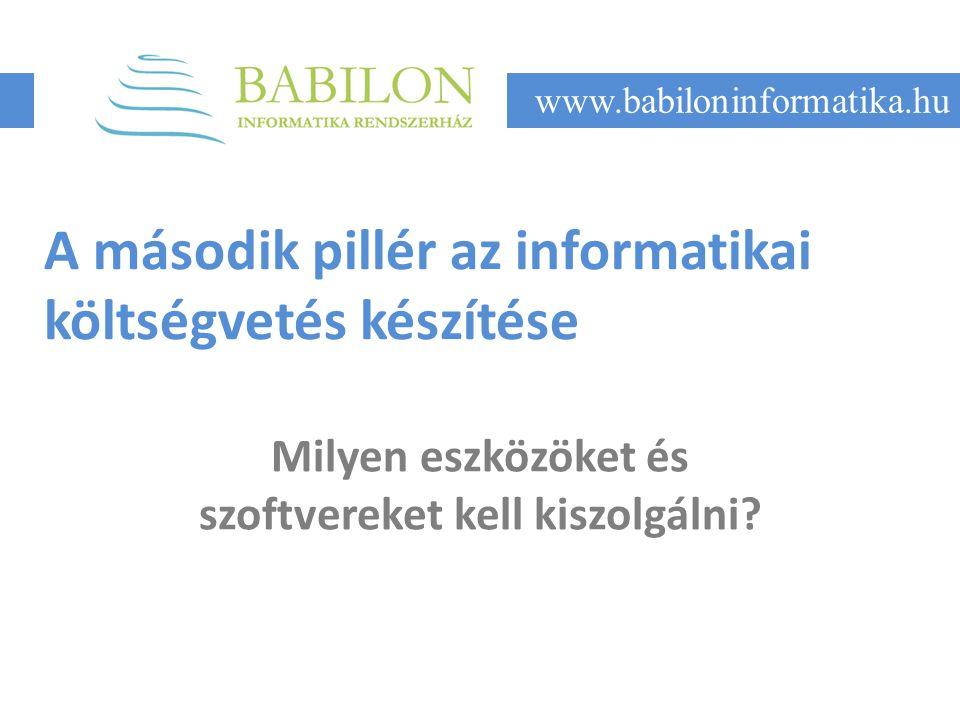 A második pillér az informatikai költségvetés készítése Milyen eszközöket és szoftvereket kell kiszolgálni.