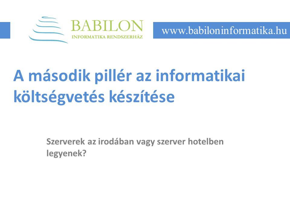A második pillér az informatikai költségvetés készítése Szerverek az irodában vagy szerver hotelben legyenek.