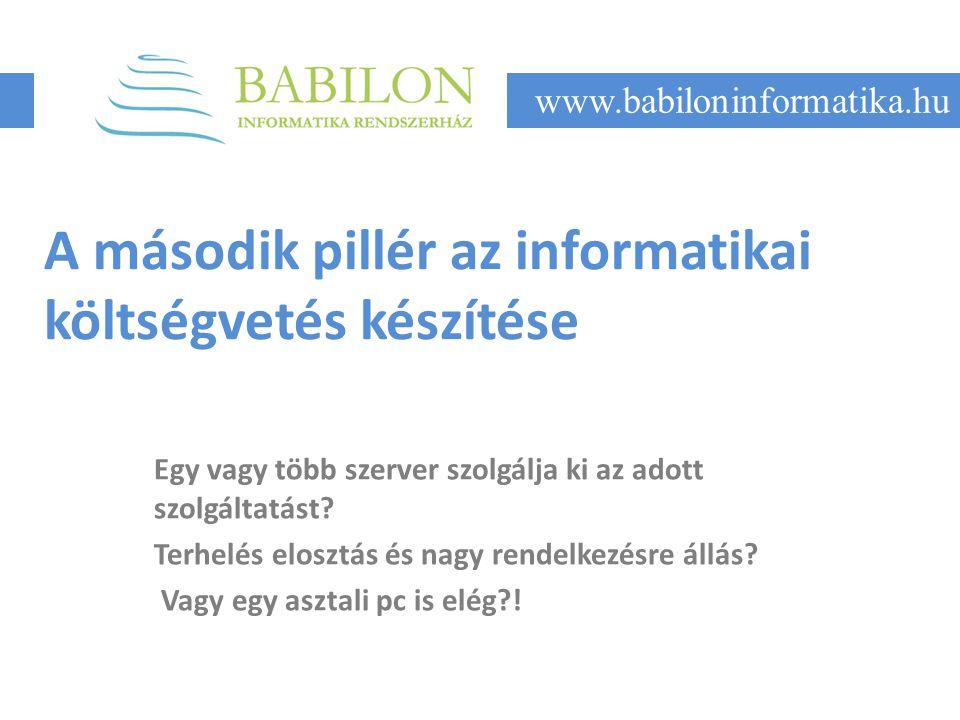 A második pillér az informatikai költségvetés készítése Egy vagy több szerver szolgálja ki az adott szolgáltatást.