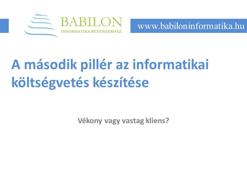 A második pillér az informatikai költségvetés készítése Vékony vagy vastag kliens.