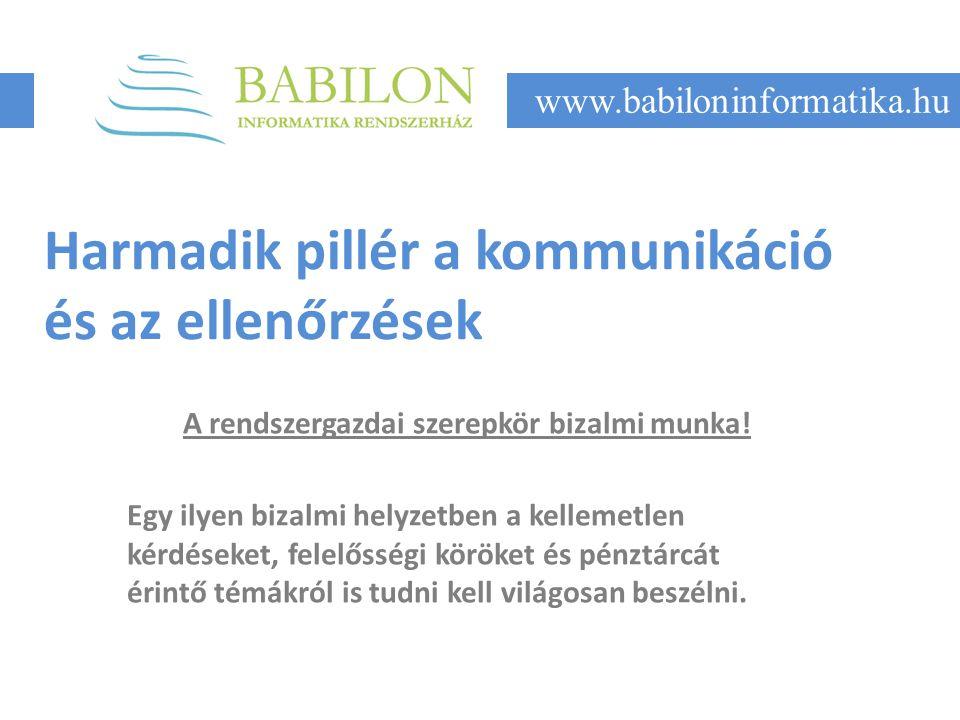Harmadik pillér a kommunikáció és az ellenőrzések A rendszergazdai szerepkör bizalmi munka.