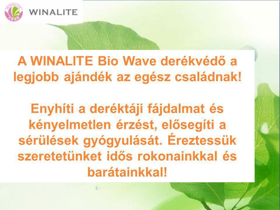 A WINALITE Bio Wave derékvédő a legjobb ajándék az egész családnak.
