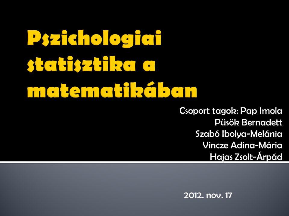 A matematikai statisztikai módszerek pszichológiai alkalmazásának régi hagyománya van.