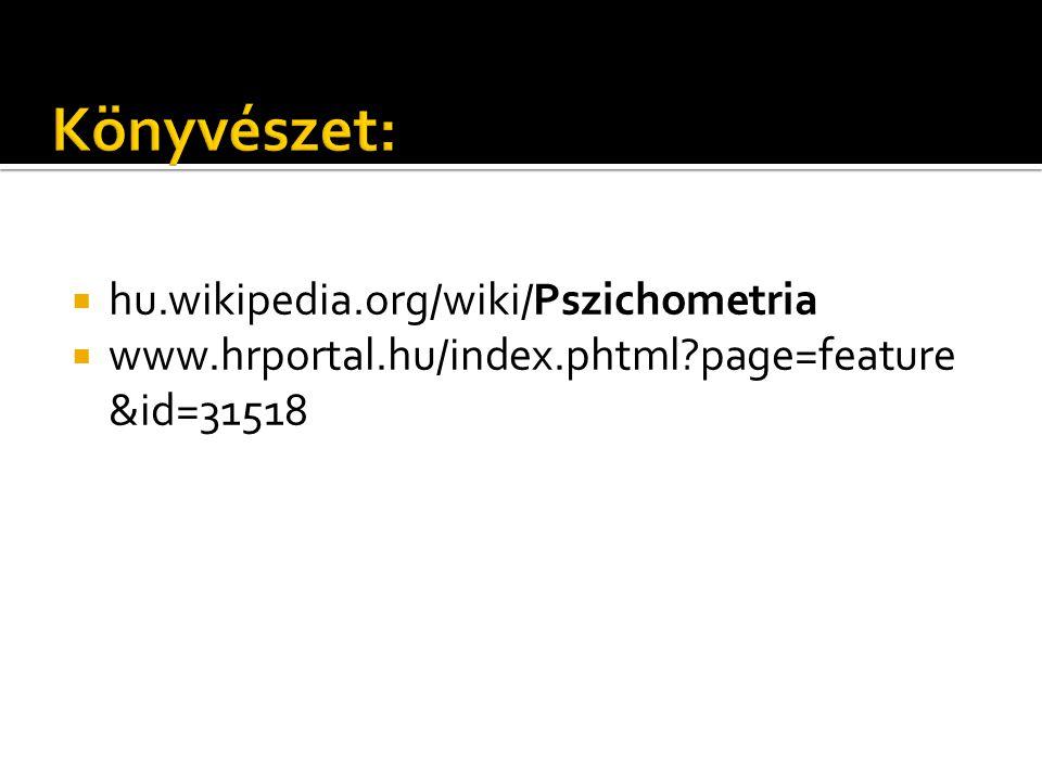  hu.wikipedia.org/wiki/Pszichometria  www.hrportal.hu/index.phtml page=feature &id=31518