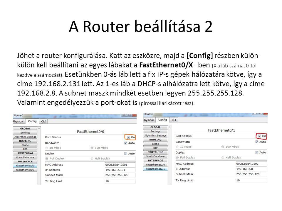 A Router beállítása 2 Jöhet a router konfigurálása. Katt az eszközre, majd a [Config] részben külön- külön kell beállítani az egyes lábakat a FastEthe