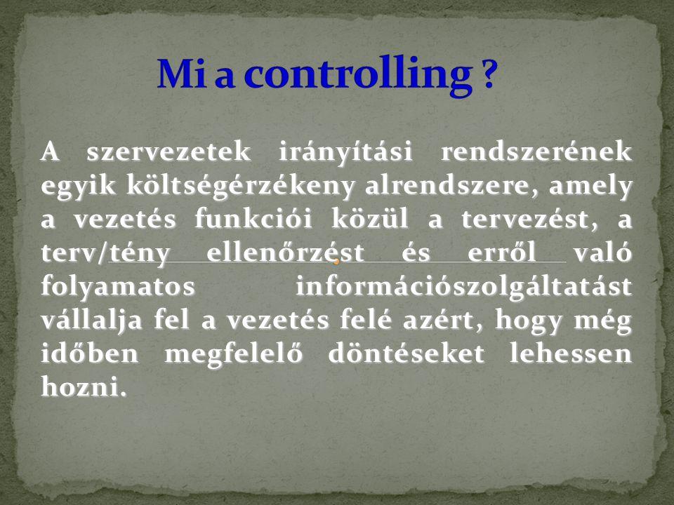 A szervezetek irányítási rendszerének egyik költségérzékeny alrendszere, amely a vezetés funkciói közül a tervezést, a terv/tény ellenőrzést és erről