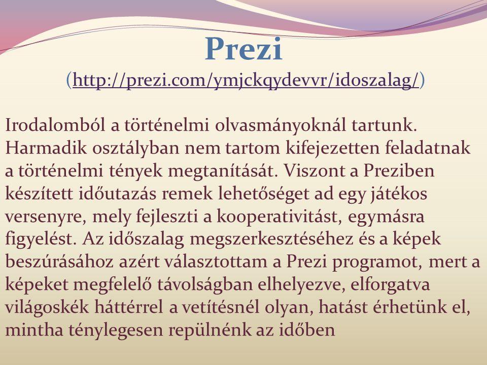 Prezi (http://prezi.com/ymjckqydevvr/idoszalag/)http://prezi.com/ymjckqydevvr/idoszalag/ Irodalomból a történelmi olvasmányoknál tartunk. Harmadik osz
