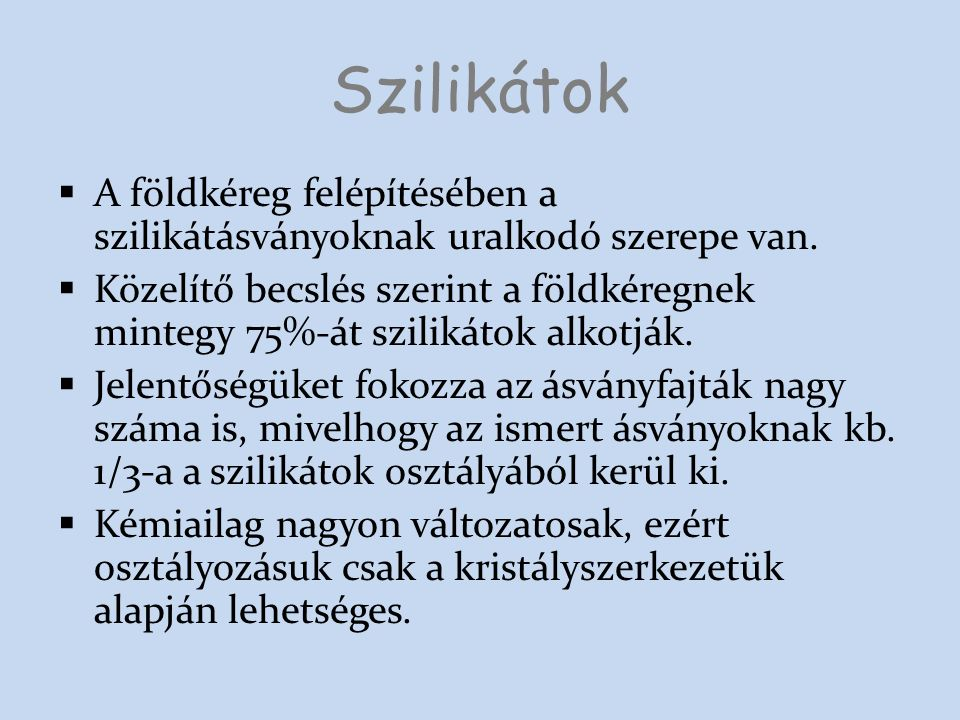 Szilikátok Forsterit Kianit Topáz Muszkovit