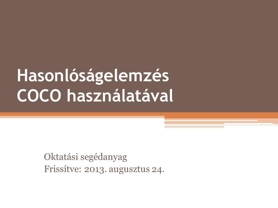 Hasonlóságelemzés COCO használatával Oktatási segédanyag Frissítve: 2013. augusztus 24.