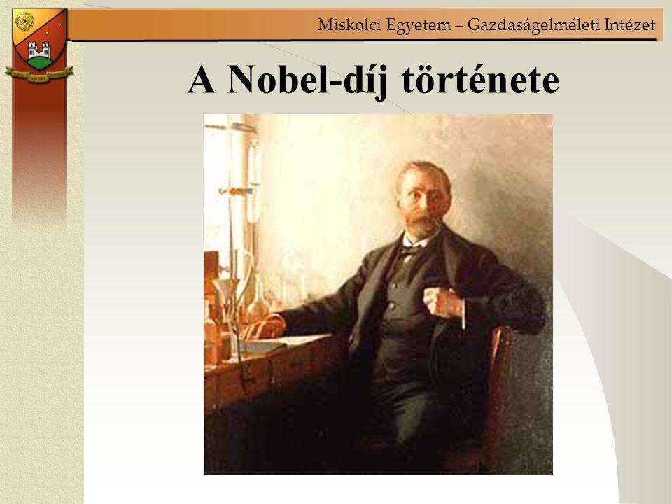 Miskolci Egyetem – Gazdaságelméleti Intézet A Nobel-díj története