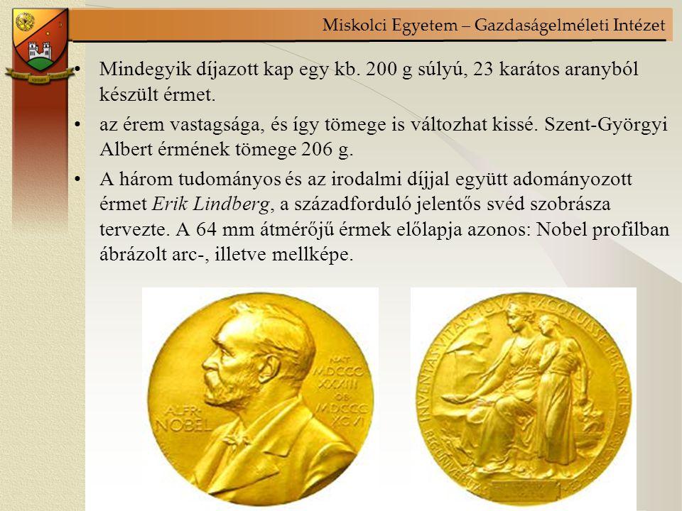 Miskolci Egyetem – Gazdaságelméleti Intézet Mindegyik díjazott kap egy kb.