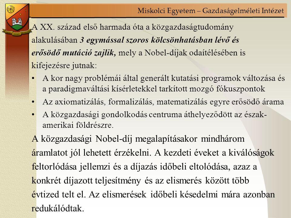 Miskolci Egyetem – Gazdaságelméleti Intézet A XX.