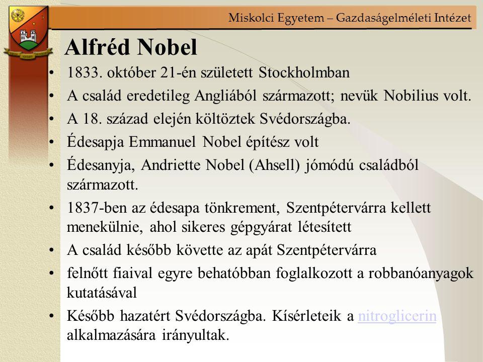 Miskolci Egyetem – Gazdaságelméleti Intézet Alfrédot házitanítók nevelték, professzorok tanították 17 éves korára folyékonyan beszélt svédül, oroszul, angolul, németül, franciául.
