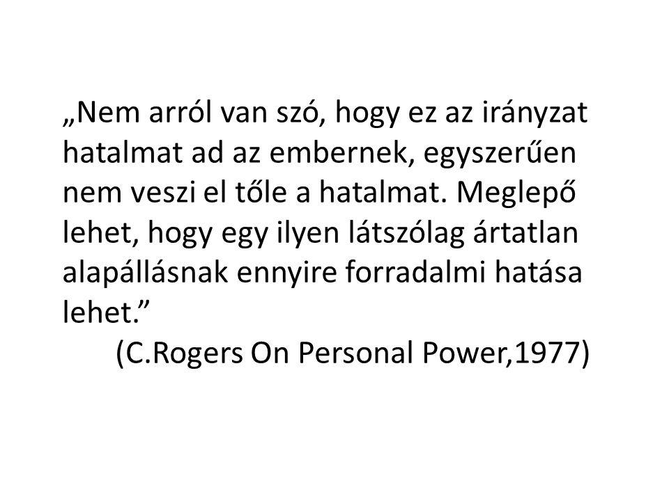 """""""Nem arról van szó, hogy ez az irányzat hatalmat ad az embernek, egyszerűen nem veszi el tőle a hatalmat. Meglepő lehet, hogy egy ilyen látszólag árta"""