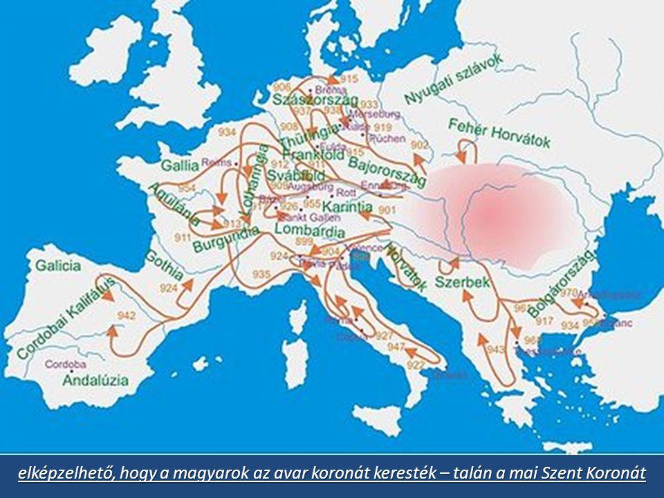 elképzelhető, hogy a magyarok az avar koronát keresték – talán a mai Szent Koronát