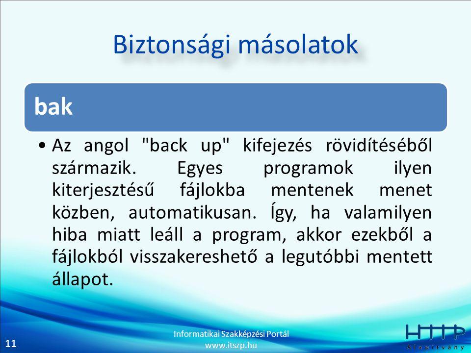 11 Informatikai Szakképzési Portál www.itszp.hu Biztonsági másolatok bak Az angol