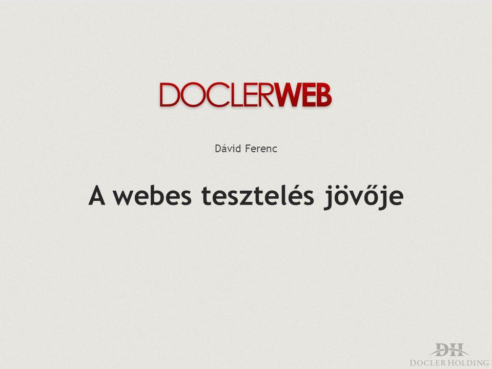 A webes tesztelés jövője Dávid Ferenc