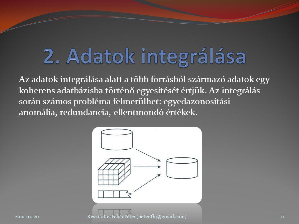 Az adatok integrálása alatt a több forrásból származó adatok egy koherens adatbázisba történő egyesítését értjük.