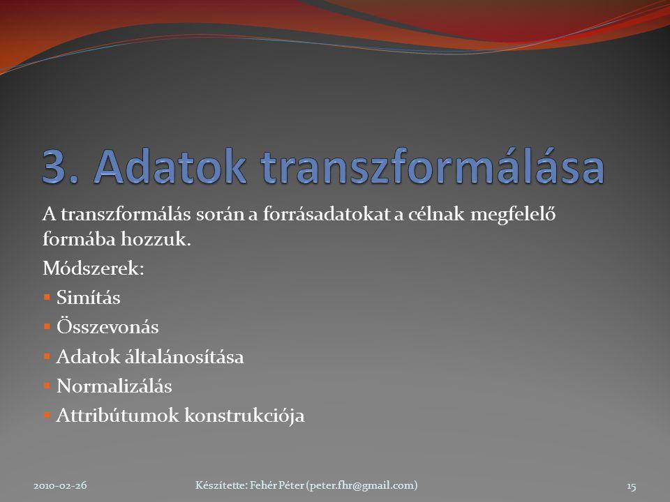 A transzformálás során a forrásadatokat a célnak megfelelő formába hozzuk.