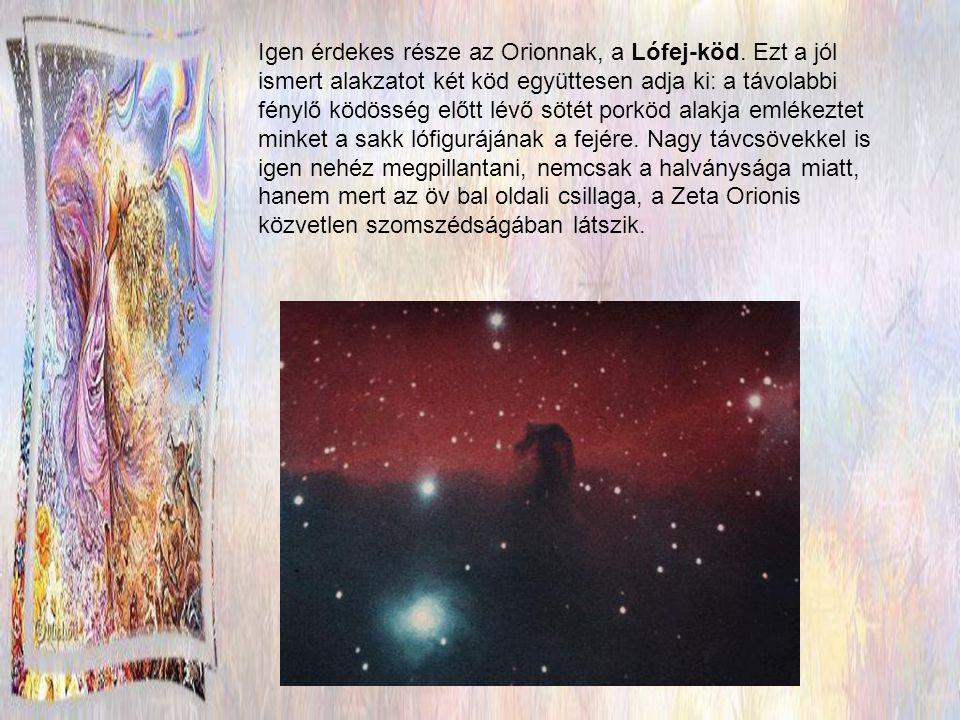 Az Orion nagy Nebulája (Az Orion csak a 26. legnagyobb csillagkép, de a legfényesebb)