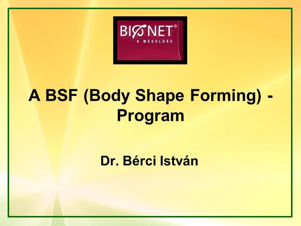 BSF-Program A mai modern, civilizált társadalmak egyik legsúlyosabb problémája az elhízás (obesitas).