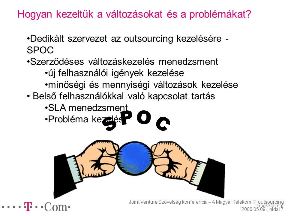 Joint Venture Szövetség konferencia – A Magyar Telekom IT outsourcing tapasztalatai 2006.05.09, oldal 6 Milyen egyéb szerződéses garanciákat építettün
