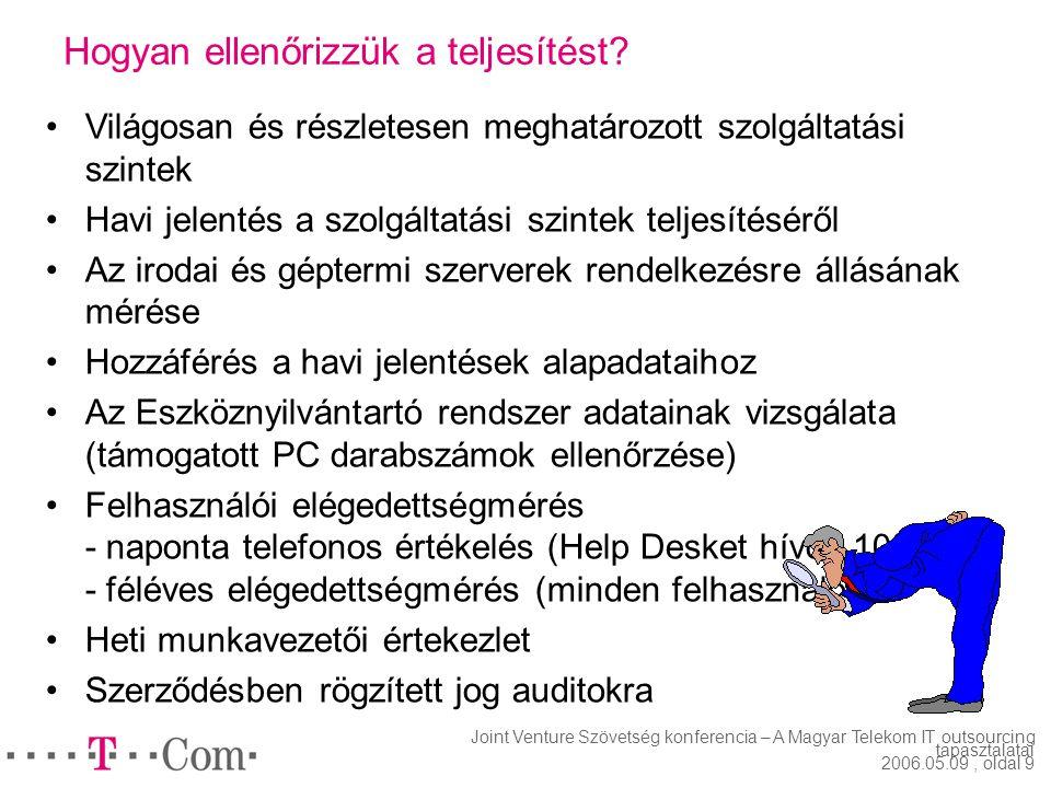 Joint Venture Szövetség konferencia – A Magyar Telekom IT outsourcing tapasztalatai 2006.05.09, oldal 8 Hogyan kapcsolódnak össze a belső és külső SLA