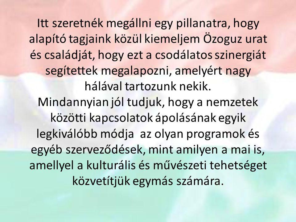 Bízom abban, hogy mi is, mint a TED Istanbul Koleji a következő évben módot kapunk arra, hogy ellátogassunk Magyarországra és a Magyar Nemzet fontos nemzeti ünnepét ott ünnepelhessük együtt.