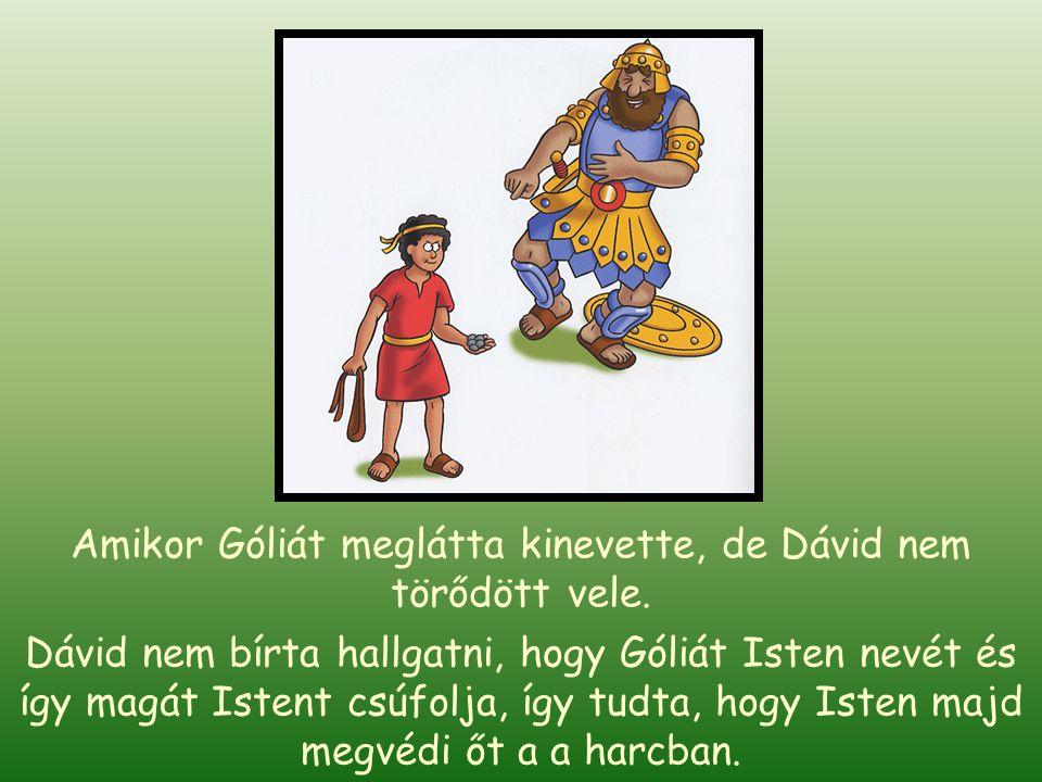 Saul király ráadta Dávidra a páncélját,de az túl nagy és nehéz volt neki. Dávid ezért levetette azt és a patakhoz sétált majd felvett 5 sima követ a p